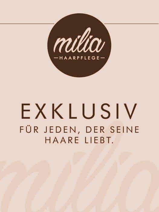 Milia Haarpflege - Exklusiv für jeden der seine Haare liebt